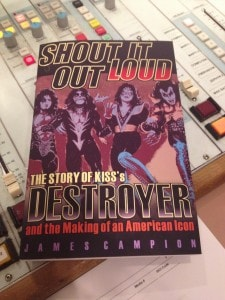 Shout It Out Loud: The Story of KISS's Destroyer