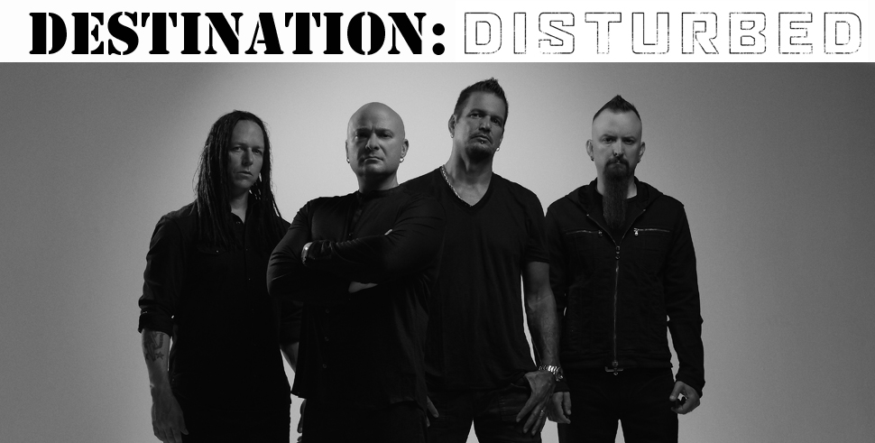 Destination: Disturbed | See Disturbed In NYC And San Diego