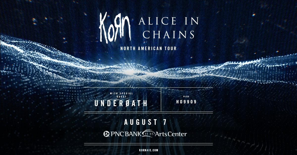 WDHA Presents Korn & Alice In Chains @PNC Bank Arts Center