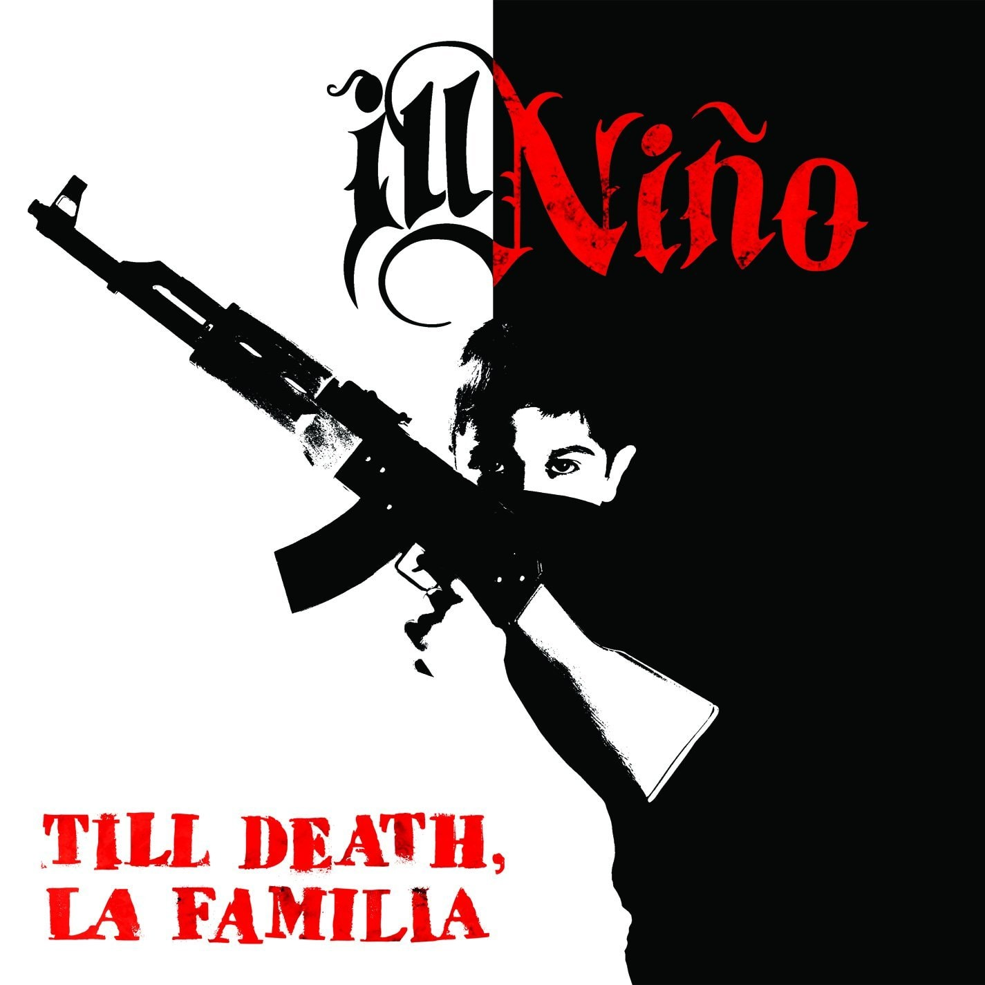 """Ill Nino, """"Till Death La Familia"""""""